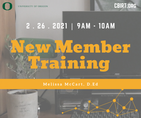 Webinar presented by Center on Brain Injury Research and Training featuring Melissa McCart, D.Ed. titled New Member Training. Occurs February 26th at 9:00 AM till 10:00AM, Pacific Standard Time.